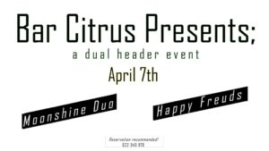 Moonshine Duo & Happy Freuds @ Citrus Bistro Bar, Orba